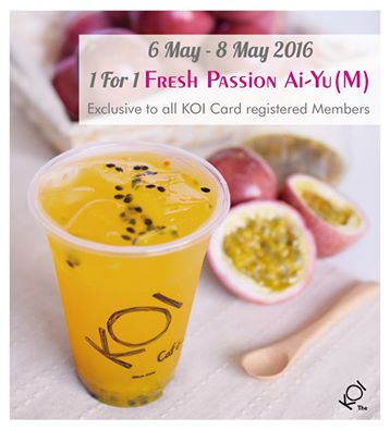 Koi caf 1 for 1 passion fruit ai yu 6 8 may 16 for Koi passion