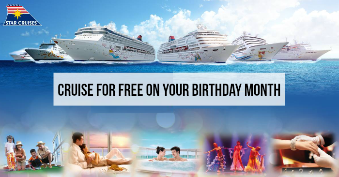 Free Birthday Vouchers ~ Star cruises let you cruise for free on your birthday month in 2017
