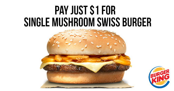 Pay just $1 for Single Mushroom Swiss Burger at Burger King for UOB