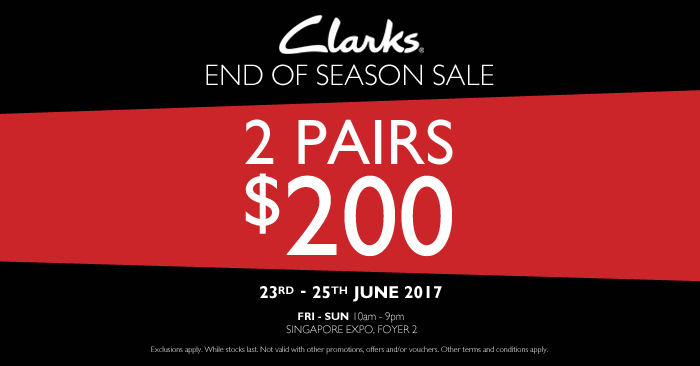 8396cf71e Clarks End of Season Sale   EXPO! Buy 2 pairs at  200 from 23 – 25 June  2017.