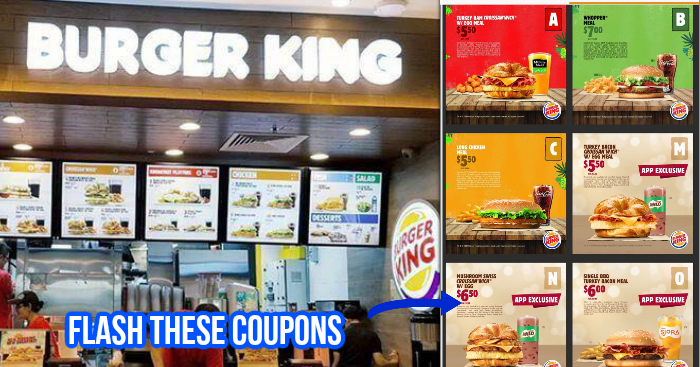 Flash these Burger King coupons to enjoy great savings from