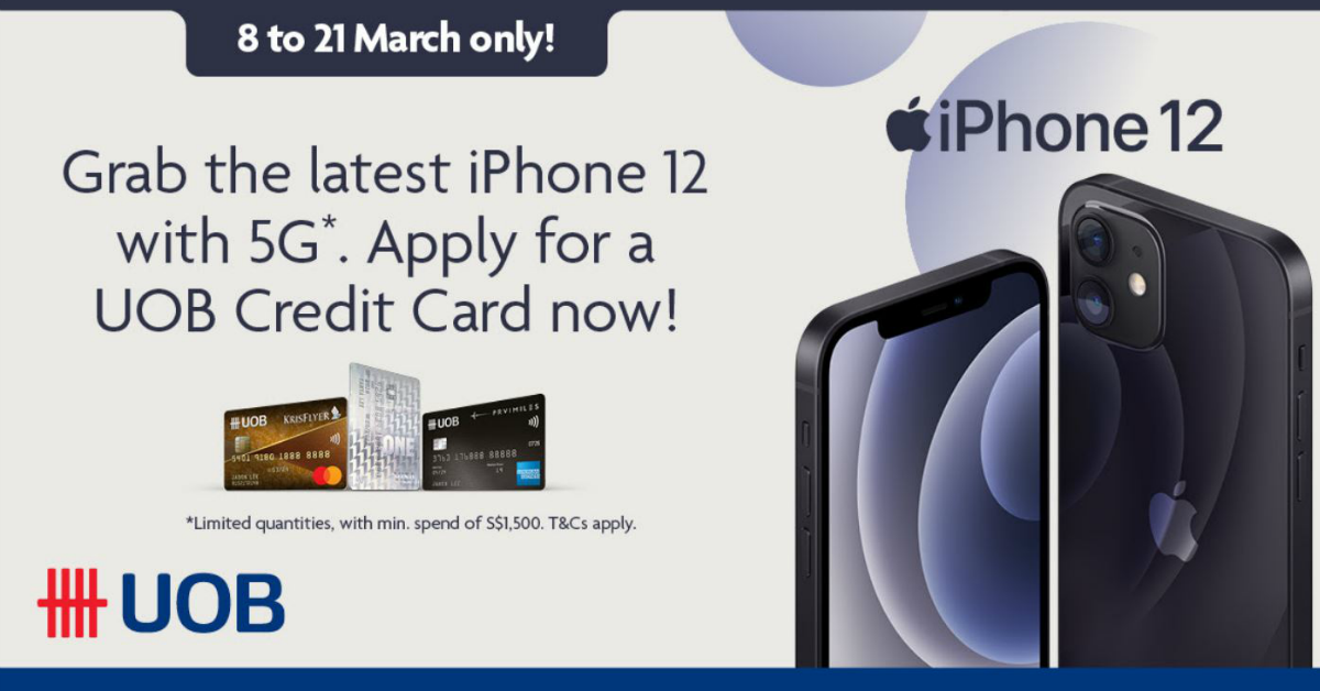 UOB Bank is giving you an iPhone 12 with 5G (worth S$1,299) when you apply for a credit card and make a min. spend from 8 - 21 March 2021