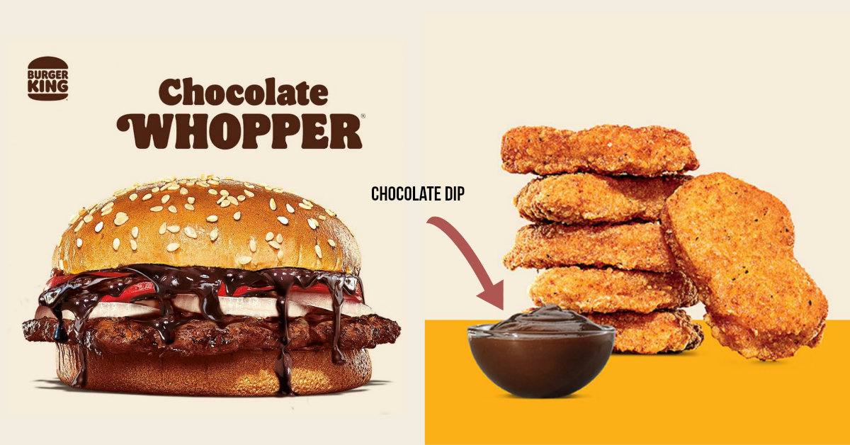 Burger King launches the Chocolate Whopper, with Chocolate Sauce Dip for their nuggets and fries