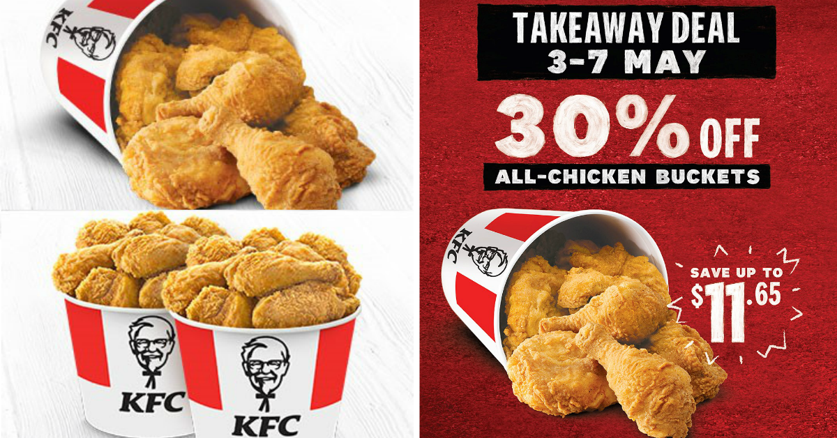 30% off All-Chicken Buckets at KFC from 3 to 7 May 2021