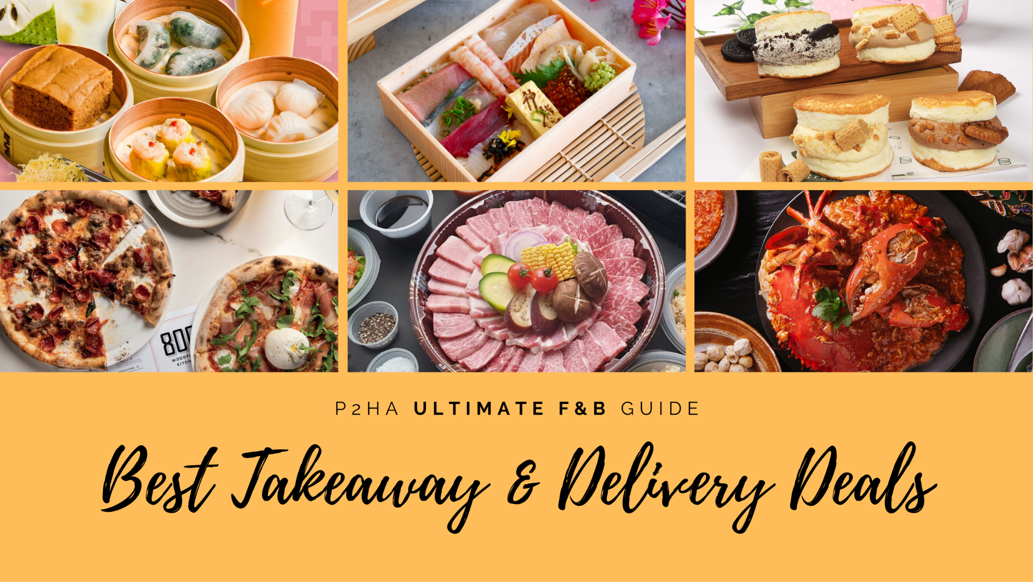 P2HA Ultimate F&B Guide: Best Takeaway & Delivery Deals
