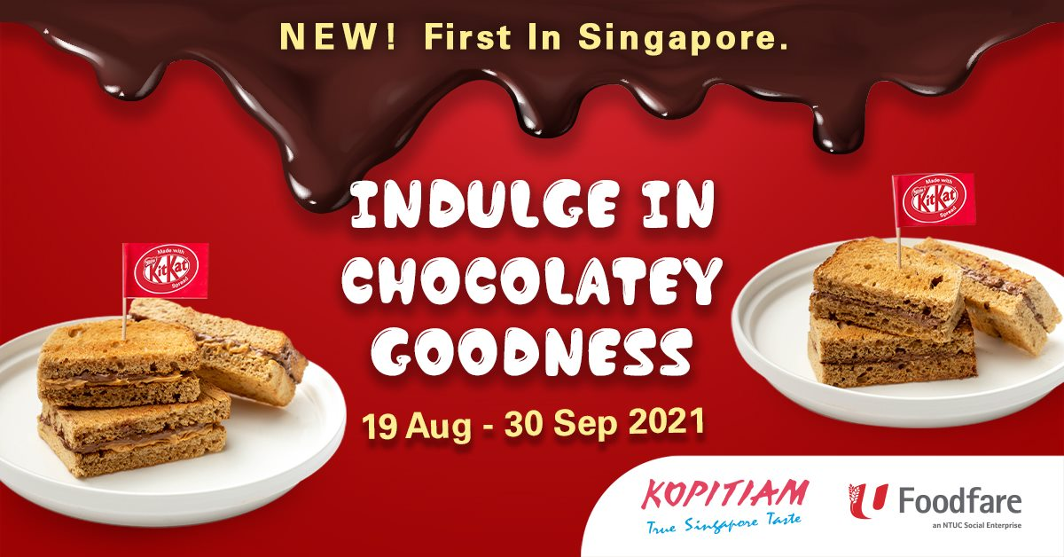 Kopitiam & Foodfare outlets has KitKat Toast from now till 30 Sep 21