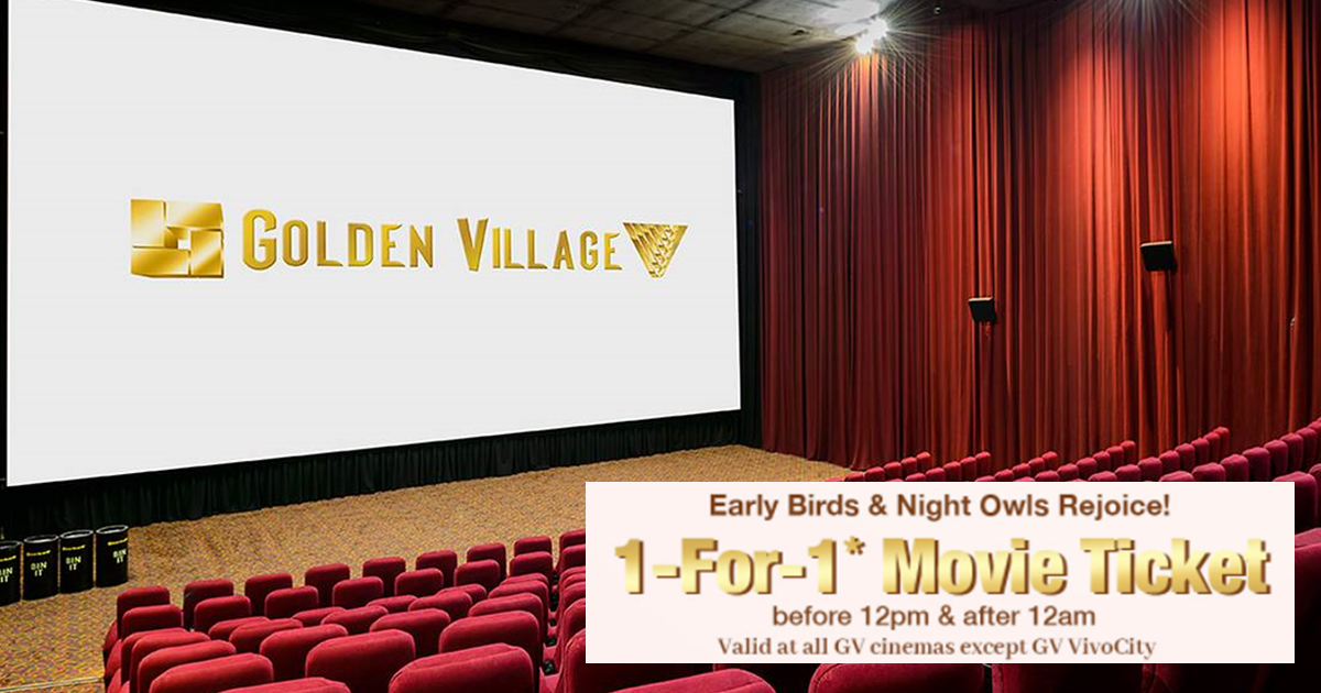 1-for-1 Movie Tickets At Golden Village When You Catch A Movie Before 12 Noon Or After 12 Midnight From 8 - 29 September 2021